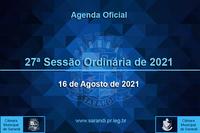 27ª Sessão Ordinária 2021 - 16/08/2021