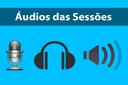 Ouça os Áudios das Sessões